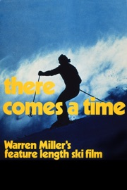 Warren Miller S There Comes A Time