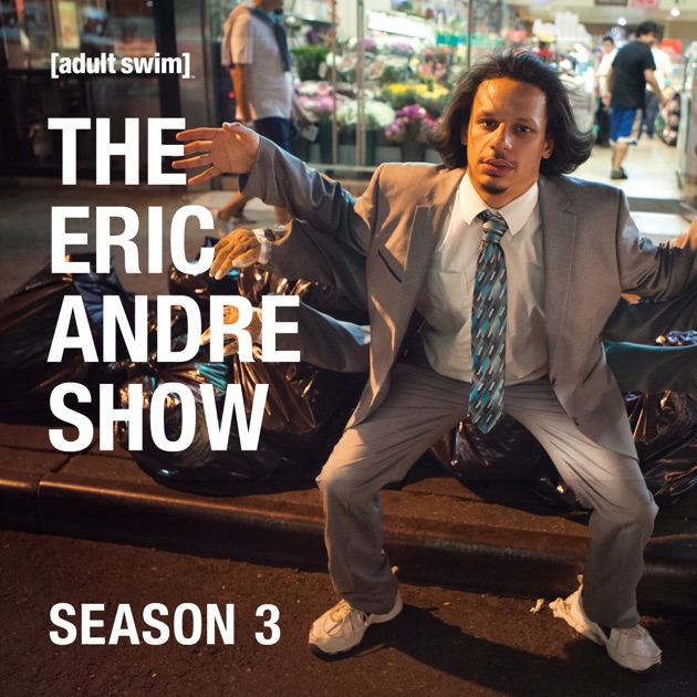 the eric andre show season 3 on itunes