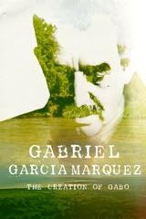 Gabriel Garcia Marquez: The Creation Of Gabo
