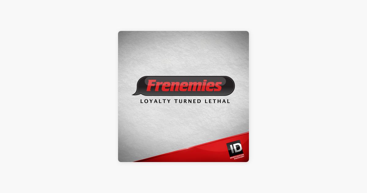frenemies loyalty turned lethal season 1 episode 1