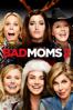 Bad Moms 2 - Scott Moore & Jon Lucas