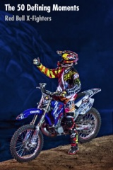 The 50 Defining Moments: Red Bull X-Fighters