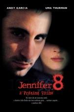 Capa do filme Jennifer 8 - A Próxima Vítima