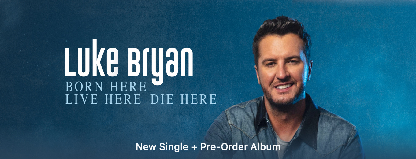 Born Here Live Here Die Here - Single by Luke Bryan