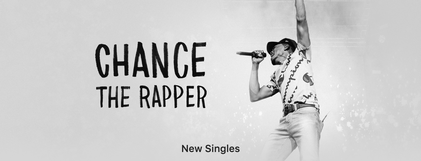 Chance the Rapper. Four new singles.