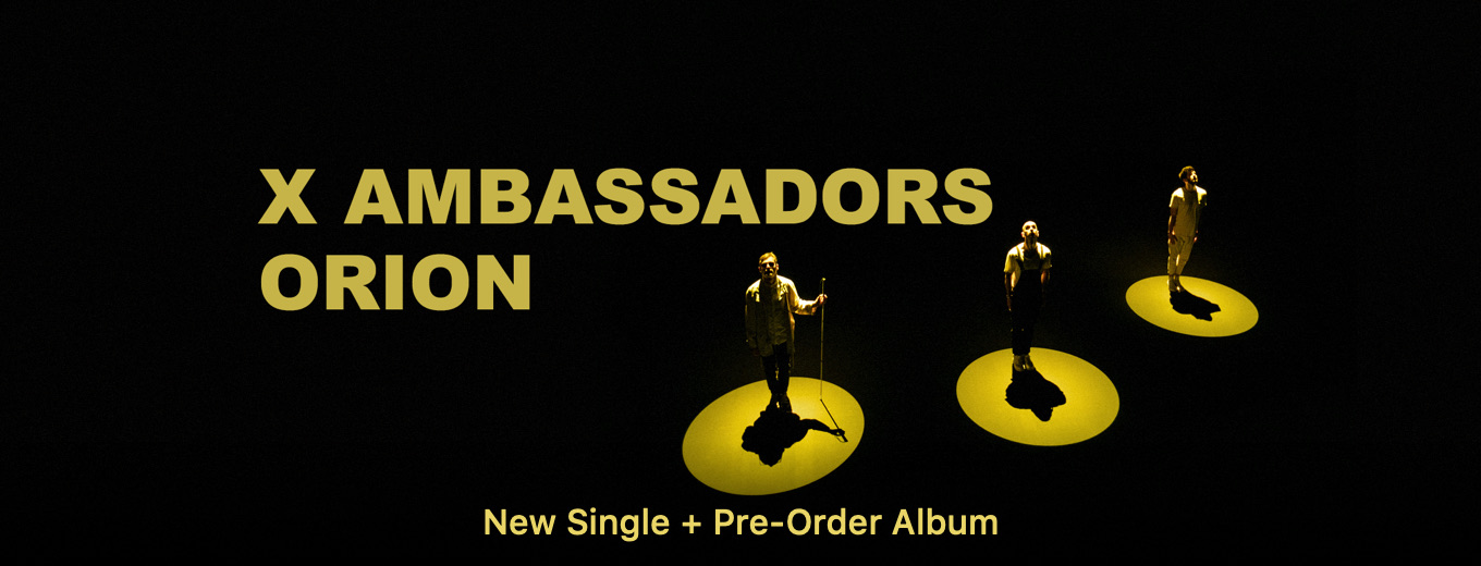 ORION by X Ambassadors